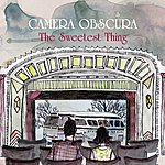 Camera Obscura The Sweetest Thing/Tougher Than The Rest