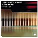 Kathryn Stott Debussy And Ravel Piano Music