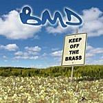BMD Keep Off The Brass