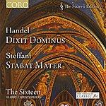 The Sixteen Handel: Dixit Dominus - Steffani: Stabat Mater