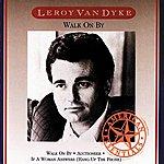 Leroy Dyke Walk On By