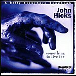 John Hicks Something To Live For