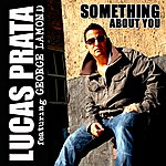 Lucas Prata Something About You (3-Track Maxi-Single)(Feat. George Lamond)