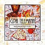 Maya Homburger G.p.h. Telemann: XII Fantasie Per Il Violino Senza Basso 1735