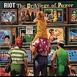 Riot The Privilege Of Power