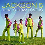 Jackson 5 That's How Love Is (Single)