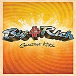 Big & Rich Greatest Hits (Remastered)