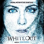 John Frizzell Whiteout : Music From The Original Motion Picture
