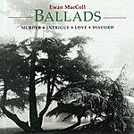 Ewan MacColl Ballads