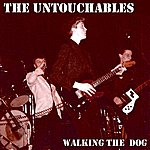 The Untouchables Walking The Dog