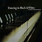 Michael Whalen Dancing In Black & White - The Best Of Michael Whalen