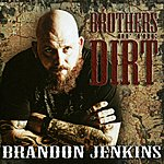 Brandon Jenkins Brothers Of The Dirt