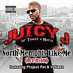 Juicy J North Memphis Like Me (2-Track Single)(Parental Advisory)