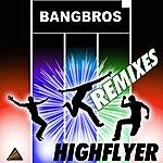 Bangbros Highflyer (10-Track Remix Maxi-Single)