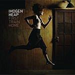 Imogen Heap First Train Home (2-Track Single)