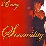 Lovey Sensuality
