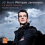 Philippe Jaroussky J.c. Bach La Dolce Fiamma - Forgotten Castrato Arias
