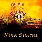 Nina Simone House Of The Rising Sun