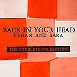 Tegan and Sara Back In Your Head: The Complete Collection