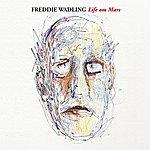 Freddie Wadling Life On Mars