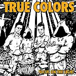 True Colors Focus On The Light