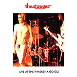 The Stooges Live At The Whiskey A Go-Go (Live)
