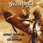 Great White Great Zeppelin - A Tribute To Led Zeppelin (Live)