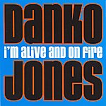 Danko Jones I'm Alive And On Fire