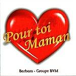 Barbara Pour Toi Maman (Fêtes Des Mères)