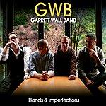 Garrett Wall Hands & Imperfections
