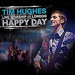 Tim Hughes Happy Day
