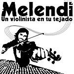 Melendi Un Violinista En Tu Tejado (Single)