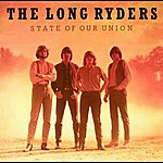 The Long Ryders State Of Our Union (E-Album Edition)
