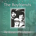 Boyfriends The Ultimate Opm Collection (2001 Digital Remaster)