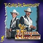 Miguel Y Miguel El Collar De Guamuchil