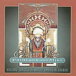 Verdell Primeaux Sacred Path: Healing Songs Of The Native American Church