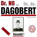 Dr. No Da Da Dagobert (... 'ne Million Ist Nie Verkehrt)