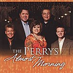 The Perrys Almost Morning