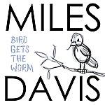 Miles Davis Bird Gets The Worm - 20 Cool Classics