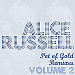 Alice Russell Pot Of Gold Remixes - Vol. 2