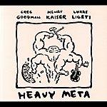 Henry Kaiser Heavy Meta