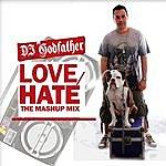 DJ Godfather Love-Hate The Mashup Mix