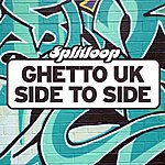 Splitloop Ghetto Uk / Side To Side