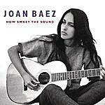 Joan Baez How Sweet The Sound