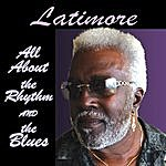Latimore All About The Rhythm And The Blues