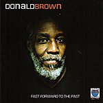 Donald Brown Fast Forward To The Past