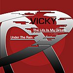 Vicky Under The Rain/The Life Is My Dream