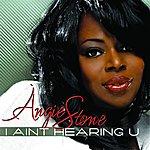 Angie Stone I Ain't Hearin' U (Single)