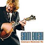 Sam Bush Circles Around Me