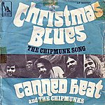 Canned Heat Christmas Blues/The Chipmunk Song